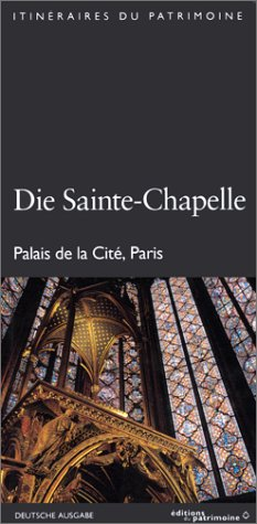 La Sainte-Chapelle de Paris (édition allemande). Palais de la Cité, Paris (French Edition) (2858223165) by [???]