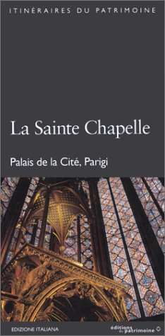 La Sainte Chapelle: Palais de la Cite, Parigi: Edizione Italiana (Itineraires du Patrimoine) (Italian Edition) (2858223173) by Finance, Laurence de