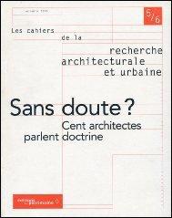 Cahiers de la recherche architecturale et urbaine, bilans des doctrines, numéros 5-6: ...