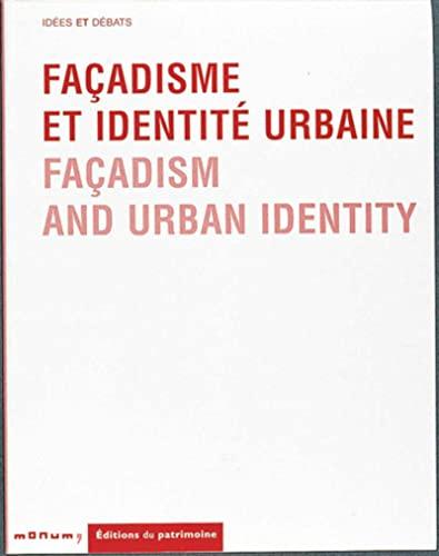 Facadisme et identité urbaine. facadism and urban identity (bilingue franc.-anglais): ...