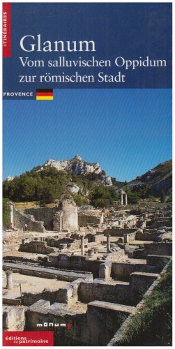 9782858224173: Glanum : De l'oppidum salyen à la cité latine, édition en Allemand (Itinéraires)