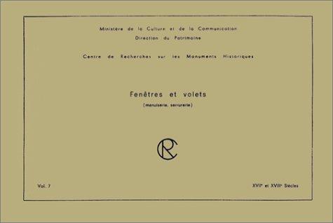 9782858224937: Fenetres et Volets, Vol.7 : Xviie et Xviiie Siecles. Menuiserie, Serrurerie (Albums du CRMH)