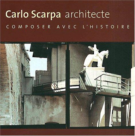 9782858225866: Carlos Scarpa, architecte : composer avec l'histoire
