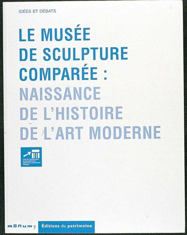 le musee de sculpture comparee: Barry Bergdoll