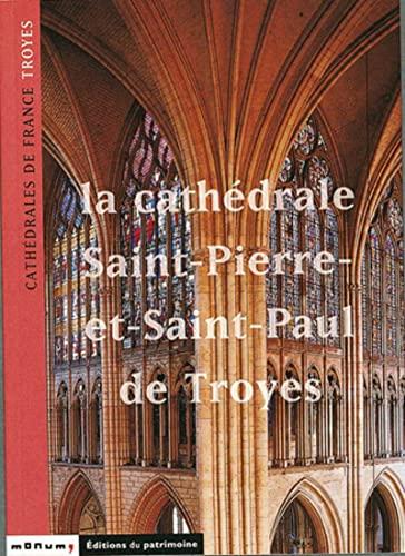 9782858226153: Troyes, la cathédrale Saint-Pierre-et-Saint-Paul