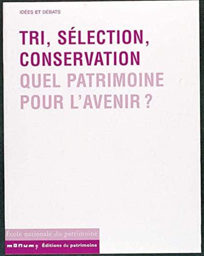 Tri selection conservation quel patrimoine pour l'avenir: Collectif