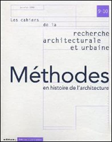 Les Cahiers de la recherche architecturale et urbaine, numéro 9/10 : Méthodes en...
