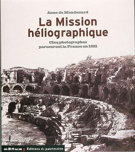 9782858226900: La mission héliographique: Cinq photographes parcourent la France en 1851 (French Edition)