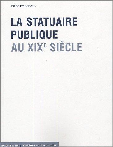 9782858228041: Statuaire publique au XIXe siècle (La)