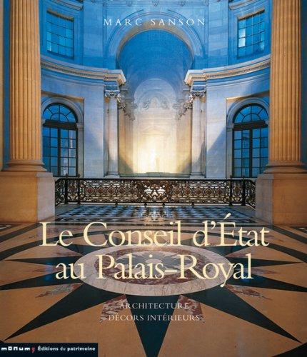 9782858229000: Le Conseil d'Etat au palais-Royal : Architecture Décors intérieurs
