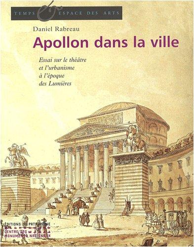 9782858229536: Apollon dans la ville : Le théâtre et l'urbanisme en France au XVIIIe siècle
