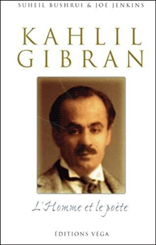 Kahlil Gibran, l'homme et le poète (9782858293087) by Suheil Bushrui; Joe Jenkins