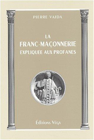 9782858293131: La franc ma�onnerie expliquee aux profanes