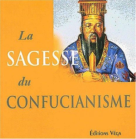 La sagesse du confucianisme: Xun Zhou; T-H