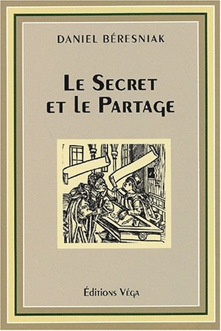 9782858293452: Le secret et le partage (French Edition)