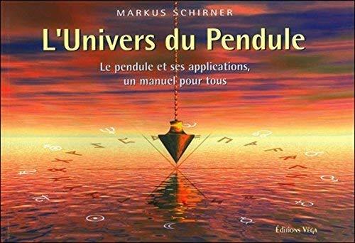 9782858294060: L'Univers du Pendule : Le pendule et ses applications, un manuel pour tous