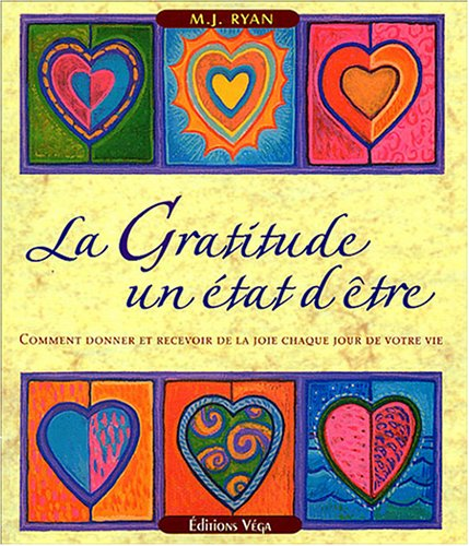 9782858294169: La Gratitude un �tat d'�tre - Comment donner et recevoir de la joie chaque jour de votre vie
