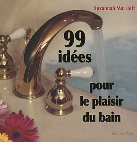 99 IDÉES POUR LE PLAISIR DU BAIN: MARRIOTT SUSANNAH