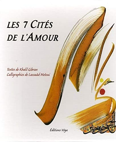 Les 7 Cités de l'Amour: Gibran, Khalil