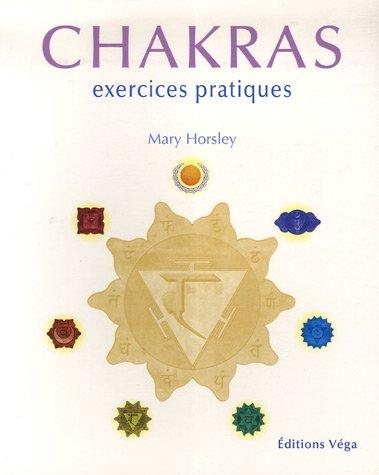 CHAKRAS EXERCICES PRATIQUES: HORSLEY MARY