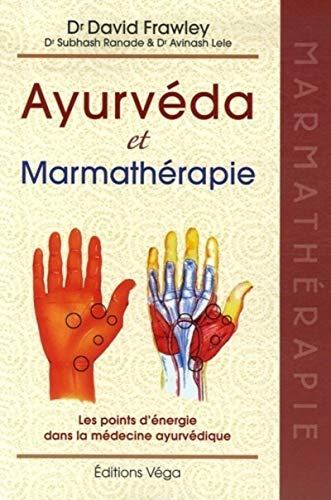 9782858294725: Ayurvéda et marmathérapie (French Edition)