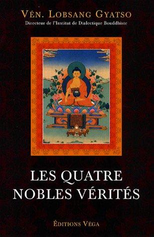Les quatre nobles vérités: Gyatso, Lobsang