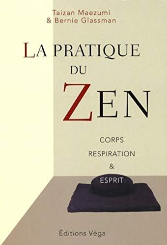 9782858294947: La pratique du Zen : Corps Respiration et Esprit