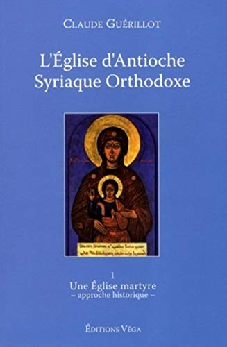 9782858295036: L'Eglise d'Antioche syriaque orthodoxe (French Edition)