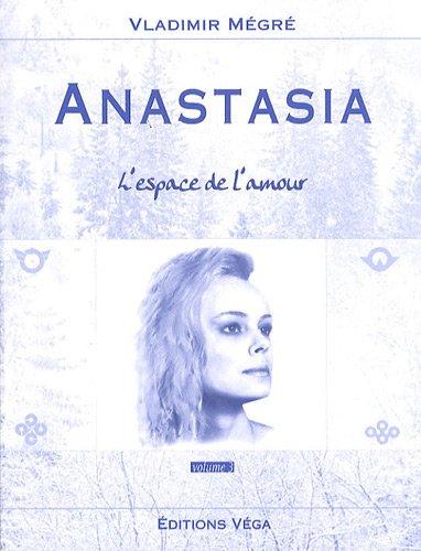 9782858295357: Anastasia, volume 3 : L'espace de l'Amour