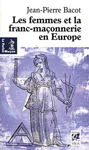 9782858295463: Les femmes de la franc-ma�onnerie en Europe : Histoire et g�ographie d'une in�galit�
