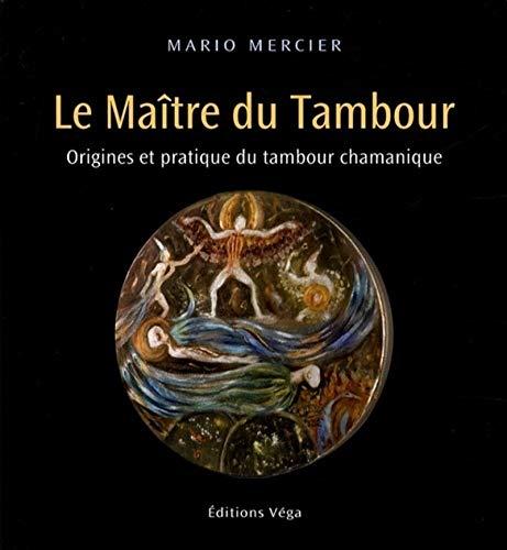 9782858295524: Le Ma�tre du Tambour : Origines et pratique du tambour chamanique
