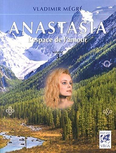 ANASTASIA T3 L ESPACE DE L AMOUR - NED: MEGRE VLADIMIR