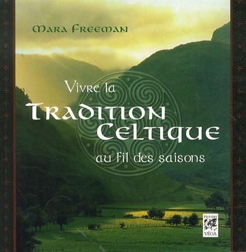 9782858296446: Vivre la tradition celtique au fil des saisons
