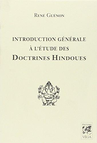 Introduction générale à l'étude des doctrines hindoues: René Guénon