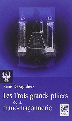9782858296699: Les Trois grands piliers de la franc-maçonnerie : Colonnes et chandeliers dans la tradition maçonnique