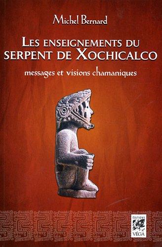 9782858296958: LES ENSEIGNEMENTS DU SERPENT DE XOCHICALCO:messages et visions chamaniques