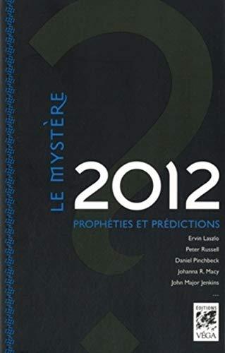 le mystère 2012 ; prédictions, prophéties et probabilités (9782858297078) by collectif