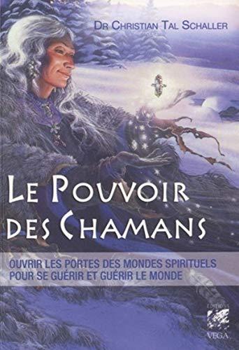 le pouvoir des chamanes (9782858297238) by [???]