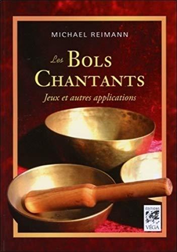 9782858297306: Les bols chantants : Jeux et autres applications