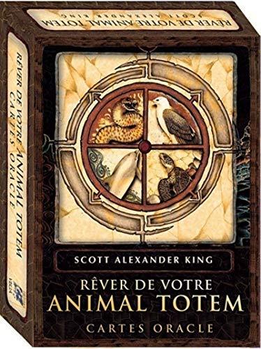 REVER DE VOTRE ANIMAL TOTEM - COFFRET: KING SCOTT ALEXANDER