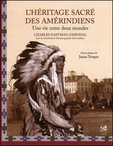 L'héritage sacré des Amérindiens: Charles Eastman
