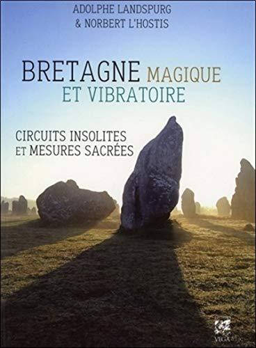 9782858297627: Bretagne magique et vibratoire : Circuits insolites & mesures sacr�es