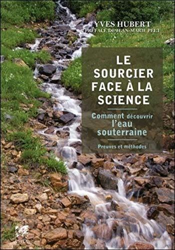 SOURCIER FACE À LA SCIENCE (LE): HUBERT YVES