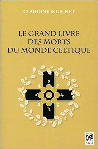 9782858297788: Le grand livre des morts du monde celtique