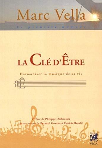 9782858297856: La cl� d'�tre : Harmonise la musique de ta vie