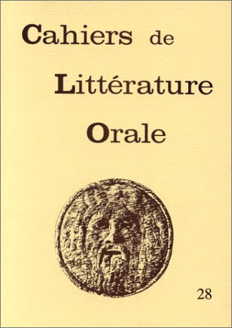 CAHIERS DE LITTERATURE ORALE, N 28, 1990.: Clo 28/