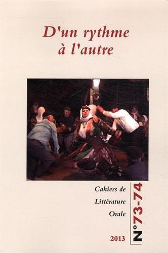 9782858312177: Cahiers de Littérature Orale, N° 73-74 2013 : D'un rythme à l'autre