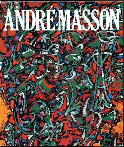 Andre Masson (Galeries Nationales du Grand Palais,: MASSON, Andre ]