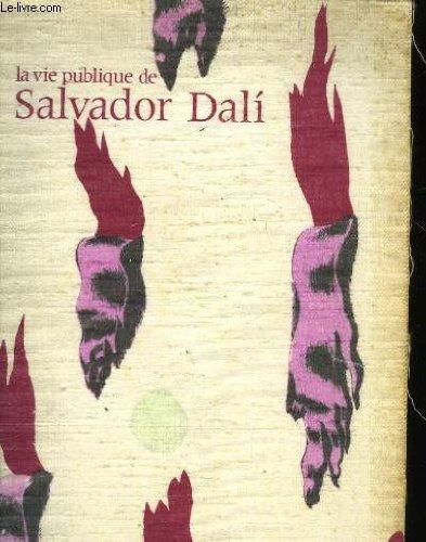 9782858500512: La vie publique de Salvador Dalí: [Centre Georges Pompidou, 18 décembre 1979-21 avril 1980 : catalogue de l'exposition (French Edition)