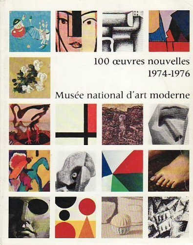 9782858500963: 100 œuvres nouvelles, 1977-1981: Musée national d'art moderne (French Edition)